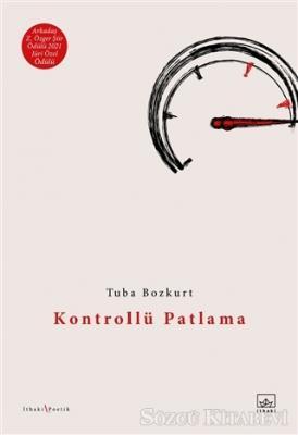 Tuba Bozkurt - Kontrollü Patlama | Sözcü Kitabevi