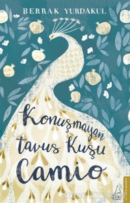 Berrak Yurdakul - Konuşmayan Tavus Kuşu Camio | Sözcü Kitabevi