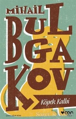Mihail Afanasyeviç Bulgakov - Köpek Kalbi   Sözcü Kitabevi