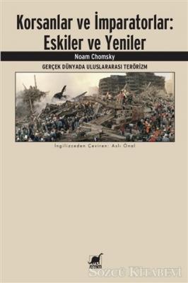 Noam Chomsky - Korsanlar ve İmparatorlar: Eskiler ve Yeniler | Sözcü Kitabevi