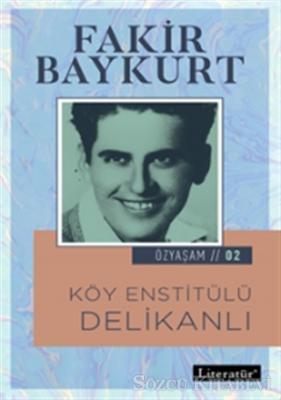 Fakir Baykurt - Köy Enstitülü Delikanlı | Sözcü Kitabevi
