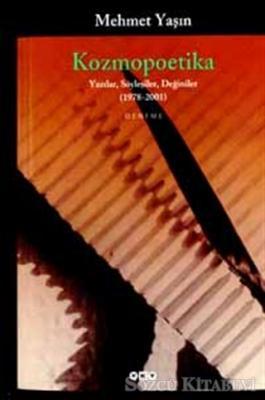 Kozmopoetika Yazılar, Söyleşiler, Değiniler 1978 - 2001