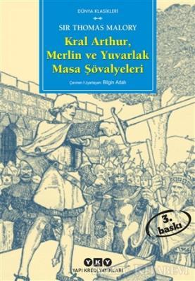 Sir Thomas Malory - Kral Arthur, Merlin ve Yuvarlak Masa Şövalyeleri | Sözcü Kitabevi