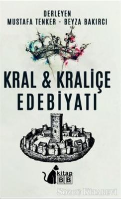 Mustafa Tenker - Kral ve Kraliçe Edebiyatı | Sözcü Kitabevi