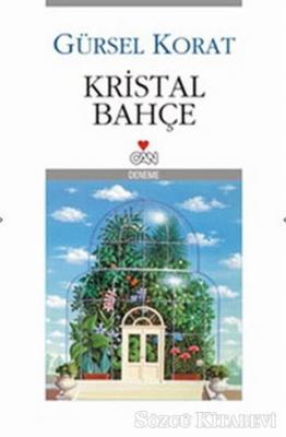 Gürsel Korat - Kristal Bahçe | Sözcü Kitabevi