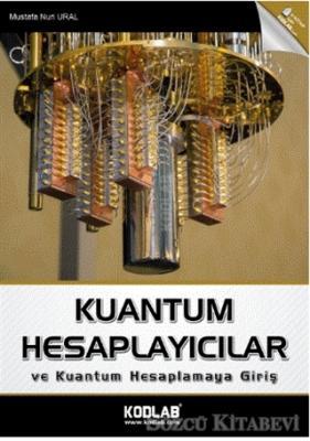 Kuantum Hesaplayıcılar ve Kuantum Hesaplamaya Giriş