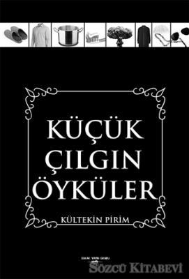 Kültekin Pirim - Küçük Çılgın Öyküler | Sözcü Kitabevi