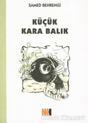 Samed Behrengi - Küçük Kara Balık | Sözcü Kitabevi