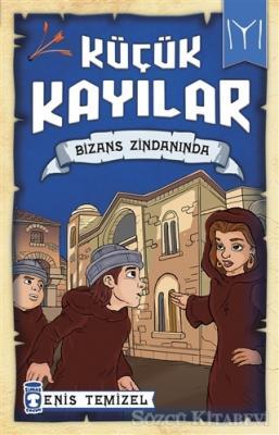 Küçük Kayılar - Bizans Zindanında