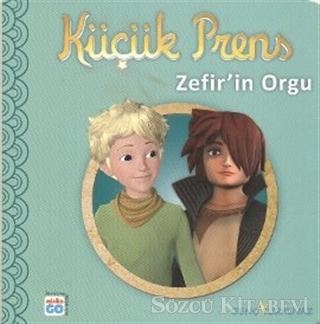 Küçük Prens - Zefir'in Orgu