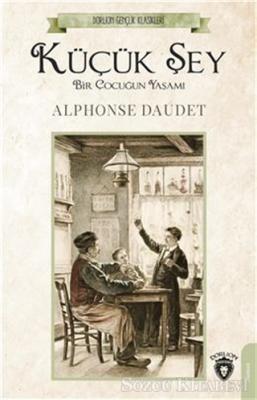 Alphonse Daudet - Küçük Şey | Sözcü Kitabevi