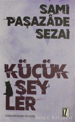 Sami Paşazade Sezai - Küçük Şeyler | Sözcü Kitabevi