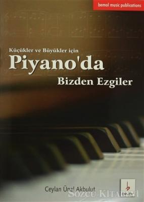 Küçükler ve Büyükler için Piyano'da Bizden Ezgiler