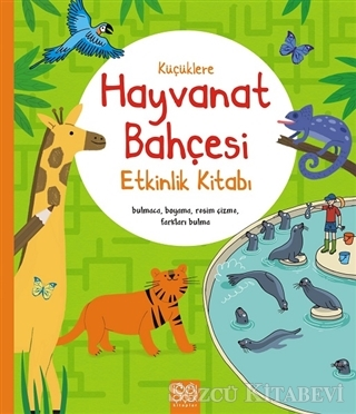 Küçüklere Hayvanat Bahçesi Etkinlik Kitabı