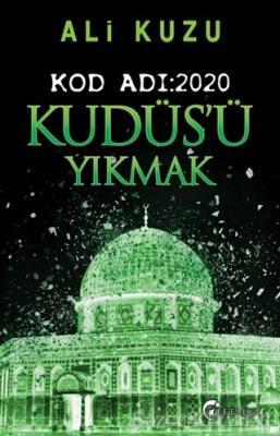 Ali Kuzu - Kudüs'ü Yıkmak - Kod Adı: 2020 | Sözcü Kitabevi