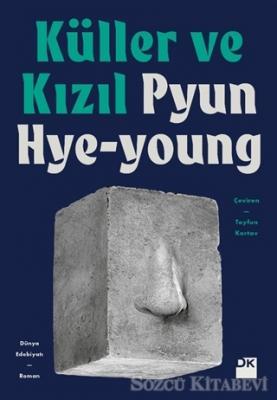 Pyun Hye-young - Küller ve Kızıl | Sözcü Kitabevi