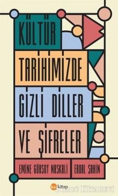 Emine Gürsoy Naskali - Kültür Tarihimizde Gizli Diller ve Şifreler | Sözcü Kitabevi