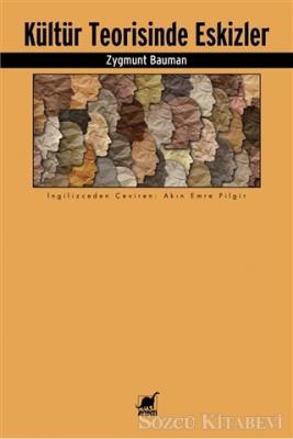 Zygmunt Bauman - Kültür Teorisinde Eskizler   Sözcü Kitabevi