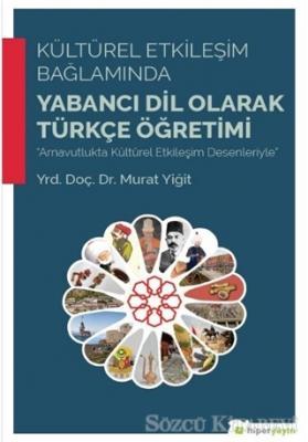 Kültürel Etkileşim Bağlamında Yabancı Dil Olarak Türkçe Öğretimi