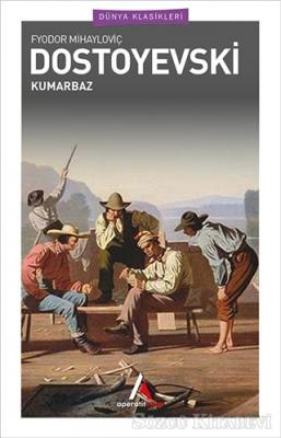 Fyodor Mihayloviç Dostoyevski - Kumarbaz | Sözcü Kitabevi