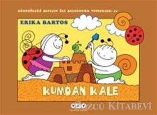 Erika Bartos - Kumdan Kale 16: Uğurböceği Sevecen ile Salyangoz Tomurcuk | Sözcü Kitabevi