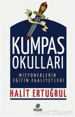 Halit Ertuğrul - Kumpas Okulları - Misyonerlerin Eğitim Faaliyetleri | Sözcü Kitabevi