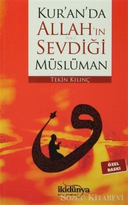 Kur'an'da Allah'ın Sevdiği Müslüman (Özel Baskı)