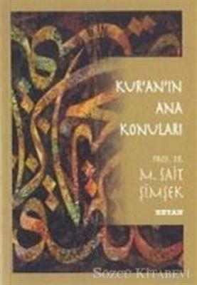 M. Sait Şimşek - Kur'an'ın Ana Konuları | Sözcü Kitabevi