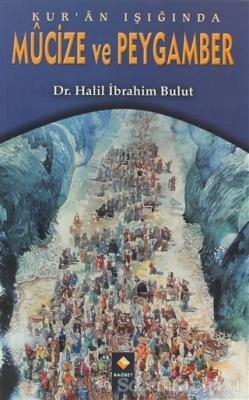 Kur'an Işığında Mucize ve Peygamber
