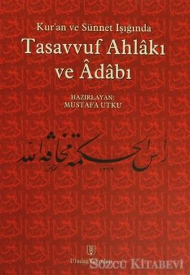Mustafa Utku - Kur'an ve Sünnet Işığında Tasavvuf Ahlakı ve Adabı | Sözcü Kitabevi