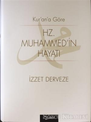 Kuran'a Göre Hz Muhammedin Hayatı