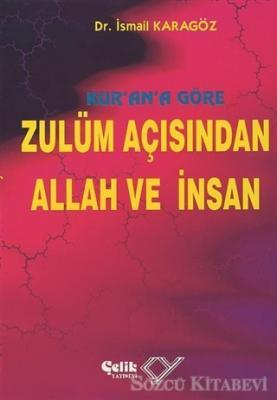 Kur'an'a Göre Zulüm Açısından Allah ve İnsan (1. Hamur)
