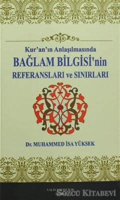 Kur'an'ın Anlaşılmasında Bağlam Bilgisi'nin Referansları ve Sınurları