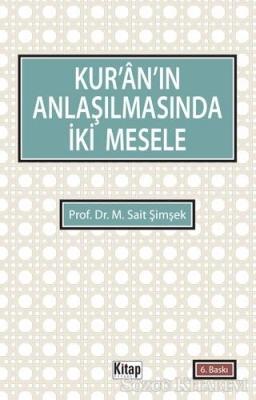 M. Sait Şimşek - Kur'an'ın Anlaşılmasında İki Mesele   Sözcü Kitabevi