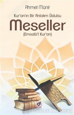 Ahmet Münir - Kur'an'ın Bir Anlatım Üslubu Meseller (Emsalü'l Kur'an) | Sözcü Kitabevi