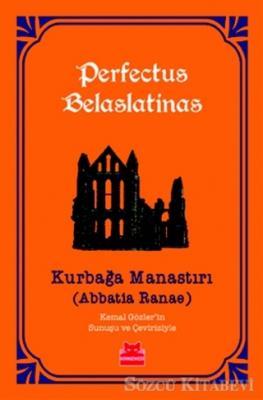 Perfectus Belaslatinas - Kurbağa Manastırı | Sözcü Kitabevi