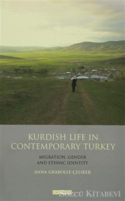 Anna Grabolle Çeliker - Kurdısh Lıfe In Contemporary Turkey | Sözcü Kitabevi
