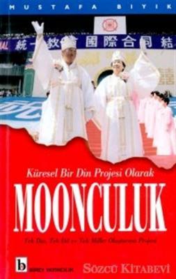 Küresel Bir Din Projesi Olarak Moonculuk Tek Din, Tek Dil ve Tek Millet Oluşturma Projesi