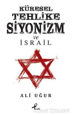 Küresel Tehlike Siyonizm ve İsrail