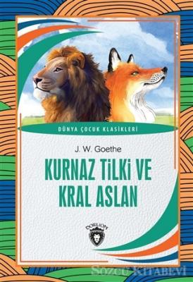 Kurnaz Tilki ve Kral Aslan - Dünya Çocuk Klasikleri
