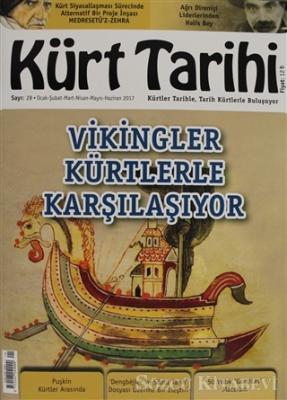 Kürt Tarihi Dergisi Sayı: 28 Ocak - Şubat - Mart - Nisan - Mayıs - Haziran 2017