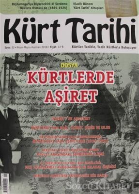 Kürt Tarihi Dergisi Sayı: 32 Nisan - Mayıs - Haziran 2018