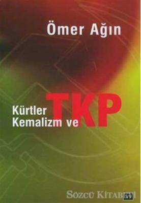 Ömer Ağın - Kürtler Kemalizm ve TKP | Sözcü Kitabevi
