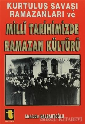 Kurtuluş Savaşı Ramazanları ve Milli Tarihimizde Ramazan Kültürü