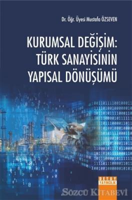 Kurumsal Değişim: Türk Sanayisinin Yapısal Dönüşümü