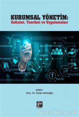 Kurumsal Yönetim: Gelişimi, Teorileri ve Uygulamaları