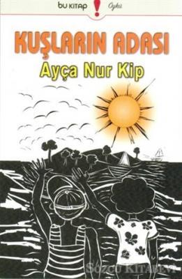 Ayça Nur Kip - Kuşların Adası | Sözcü Kitabevi
