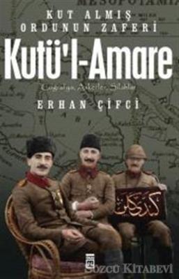 Kutü'l-Amare: Kut Almış Ordunun Zaferi
