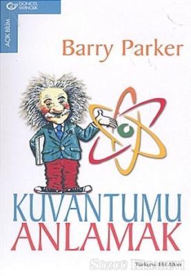 Barry Parker - Kuvantumu Anlamak | Sözcü Kitabevi