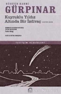 Hüseyin Rahmi Gürpınar - Kuyruklu Yıldız Altında Bir İzdivaç (Eleştirel Basım) | Sözcü Kitabevi
